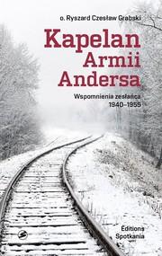 okładka Kapelan Armii Andersa Wspomnienia zesłańca 1940 - 1955, Książka | Ryszard Czesław Grabski