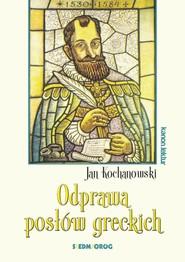 okładka Odprawa posłów greckich, Książka   Jan Kochanowski