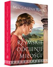 okładka Rzymskie odcienie miłości, Książka | Magdalena Wala