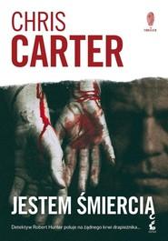 okładka Jestem śmiercią, Książka | Chris Carter