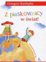 okładka Z piaskownicy w świat, Książka | Grzegorz Kasdepke