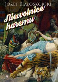 okładka Niewolnice haremu, Książka | Białoskórski Józef