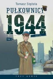 okładka Pułkownicy 1944 Tom 2 Nowe życie, Książka | Tomasz Stężała