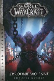 okładka World of WarCraft Zbrodnie wojenne, Książka   Christie Golden