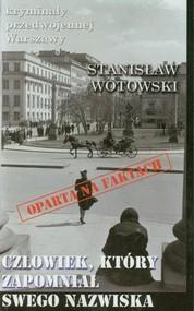 okładka Człowiek, który zapomniał swego nazwiska, Książka   Wotowski Stanisław