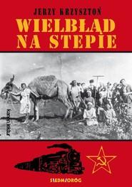 okładka Wielbłąd na stepie, Książka   Krzysztoń Jerzy
