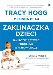 okładka Zaklinaczka dzieci Jak rozwiązywać problemy wychowawcze, Książka   Tracy Hogg, Melinda Blau