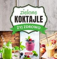 okładka Zielone Koktajle - Żyj zdrowo, Książka | Guziak Maria Goretti