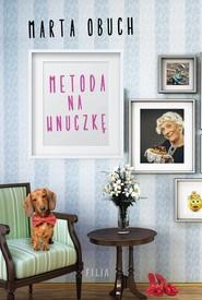 okładka Metoda na wnuczkę, Książka | Marta Obuch