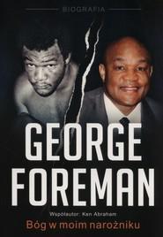 okładka George Foreman Bóg w moim narożniku, Książka | George Foreman, Ken Abraham