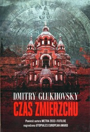 okładka Czas zmierzchu, Książka | Dmitry Glukhovsky