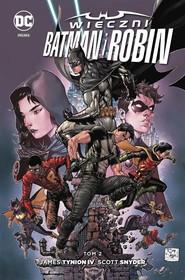 okładka Wieczni Batman i Robin Tom 2, Książka   James Tynion, Scott Snyder, Scot Eaton