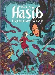 okładka Hasib i królowa węży, Książka   David B.