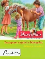 okładka Martynka Zaczynam czytać z Martynką Wakacje u babci, Książka   Gilbert Delahaye