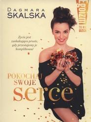 okładka Egoizm to nie grzech Pokochaj swoje serce, Książka | Dagmara Skalska