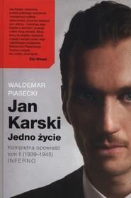 okładka Jan Karski Jedno życie K Kompletna opowieść Tom 2 (1939-1945) Inferno, Książka | Waldemar Piasecki