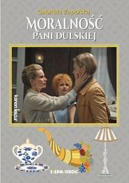 okładka Moralność Pani Dulskiej, Książka | Gabriela Zapolska