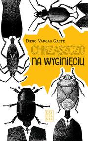 okładka Chrząszcze na wyginięciu, Książka | Diego Vargas Gaete