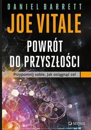 okładka Powrót do przyszłości Przypomnij sobie, jak osiągnąć cel, Książka | Daniel Barrett, Joe Vitale