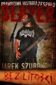 okładka Slayer Bez Litości, Książka | Szubrycht Jarosław