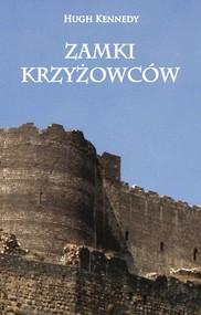 okładka Zamki Krzyżowców, Książka | Kennedy Hugh