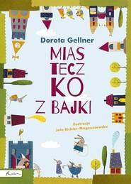 okładka Miasteczko z bajki, Książka   Gellner Dorota