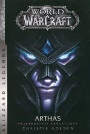 okładka World of WarCraft Arthas Przebudzenie króla Lisza, Książka | Christie Golden