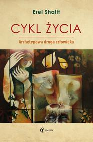 okładka Cykl życia Archetypowa droga człowieka, Książka | Shalit Erel