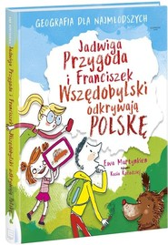 okładka Jadwiga Przygoda i Franciszek Wszędobylski odkrywają Polskę, Książka | Martynkien Ewa