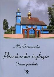 okładka Petersburska trylogia Trzecie pokolenie, Książka | Chrzanowska Alla
