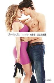 okładka Uwiedź mnie, Książka | Glines Abbie