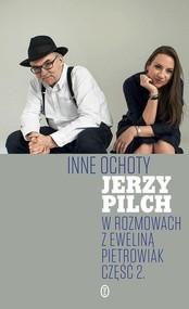 okładka Inne ochoty W rozmowach z Eweliną Pietrowiak Część 2, Książka | Jerzy Pilch