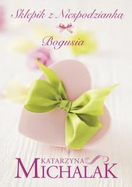okładka Sklepik z niespodzianką Bogusia, Książka | Katarzyna Michalak