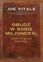 okładka Obudź w sobie milionera! Manifest bogactwa duchowego, Książka | Joe Vitale