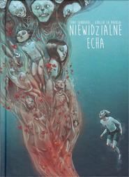 okładka Niewidzialne echa, Książka   Tony Sandoval, la Grazia Padula