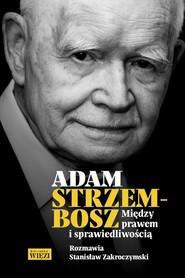 okładka Adam Strzembosz Między prawem i sprawiedliwością, Książka | Stanisław Zakroczymski