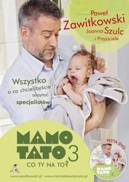 okładka Mamo Tato co ty na to 3 + DVD, Książka | Paweł Zawitkowski, Joanna Szulc