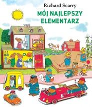 okładka Mój najlepszy elementarz, Książka | Scarry Richard