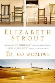 okładka To co możliwe, Książka   Elizabeth Strout