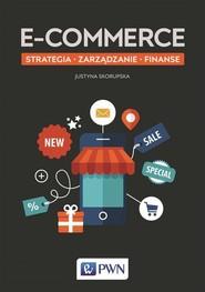 okładka E-commerce Strategia Zarządzanie Finanse, Książka | Justyna  Skorupska