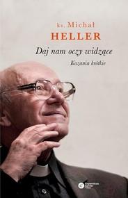 okładka Daj nam oczy widzące Kazania krótkie, Książka | Michał Heller