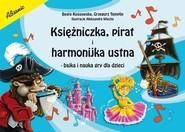 okładka Księżniczka pirat i harmonijka ustna Bajka i nauka gry dla dzieci, Książka | Beata Kossowska, Grzegorz Templin