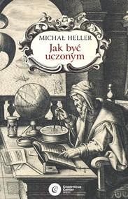 okładka Jak być uczonym, Książka | Michał Heller