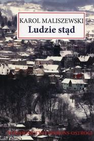 okładka Ludzie stąd, Książka | Karol Maliszewski