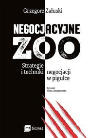 okładka Negocjacyjne zoo Strategie i techniki negocjacji w pigułce, Książka   Załuski Grzegorz