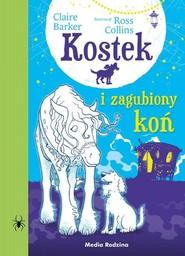 okładka Kostek i zagubiony koń, Książka | Claire Barker