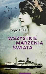 okładka Wszystkie marzenia świata, Książka   Jorge Diaz