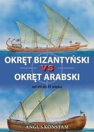 okładka Okręt bizantyński vs okręt arabski od VII do XI wieku, Książka | Angus Konstam