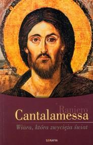 okładka Wiara, która zwycięża świat, Książka | Raniero Cantalamessa