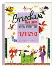 okładka Brzechwa dzieciom Dzieła wszystkie Teatrzyki, Książka   Jan Brzechwa